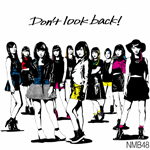 NMB48 Don't look back! - Carlos K. | Compose